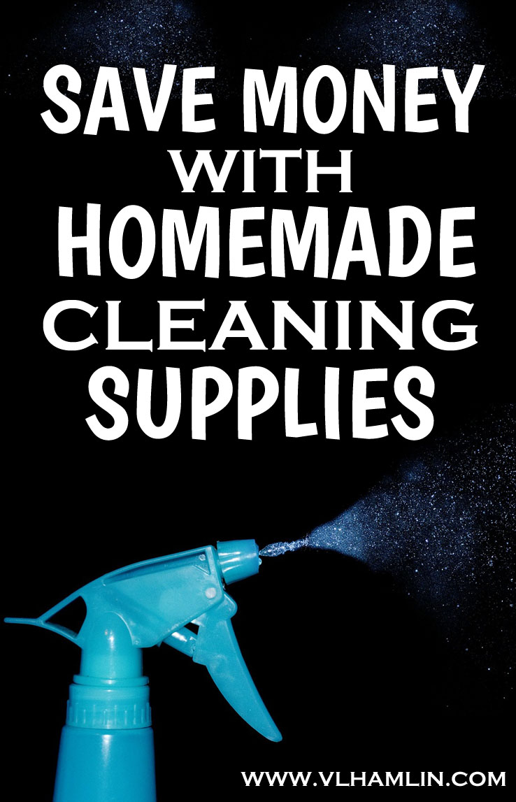 SAVE MONEY WITH HOMEMADE CLEANING SUPPLIES