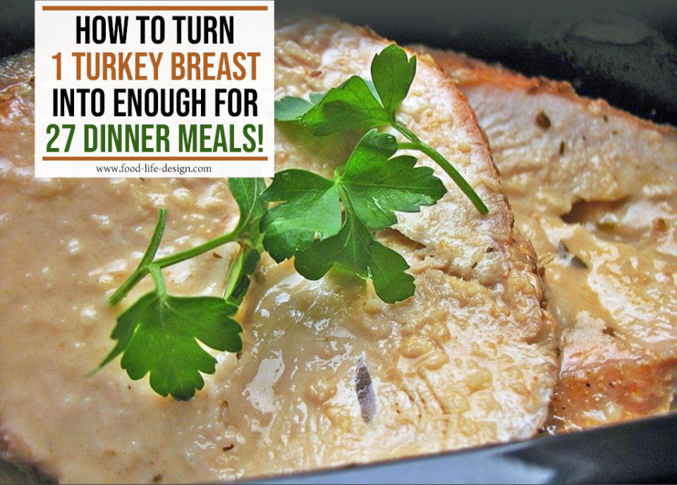 How to Turn 1 Turkey Breast into 27 Meals - Food Life Design