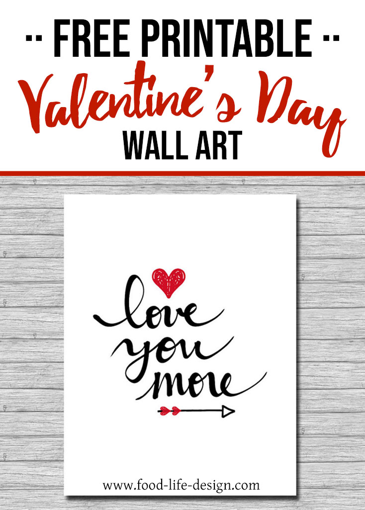 Free Printable Valentines Day Wall Art - Love You More - Food Life Design