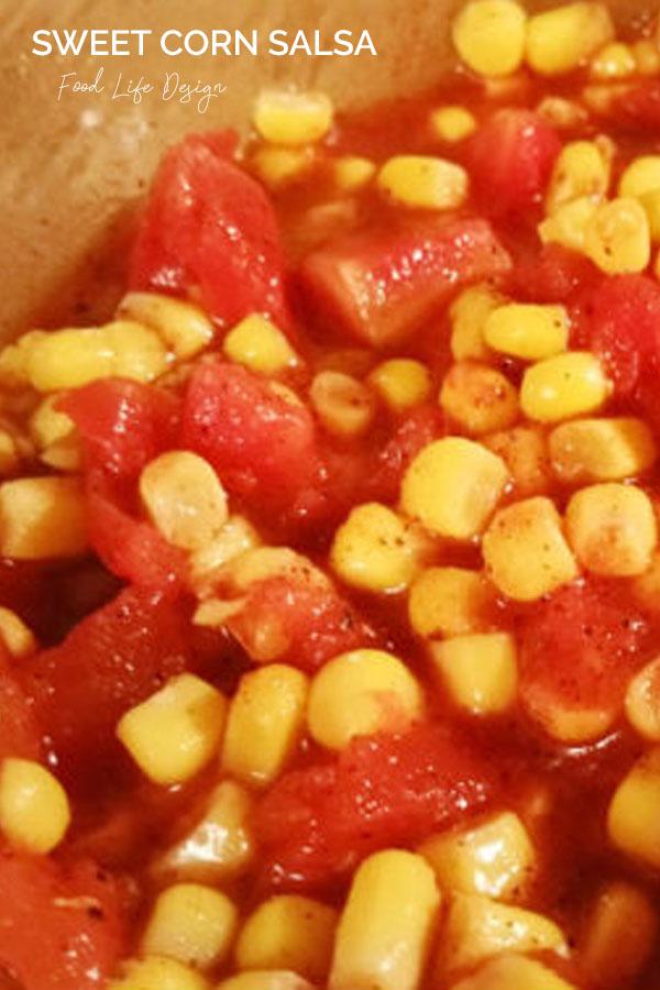 Sweet Corn Salsa Recipe - Food Life Design