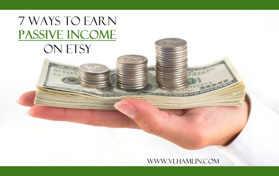 7 Ways to Earn Passive Income on Etsy 2