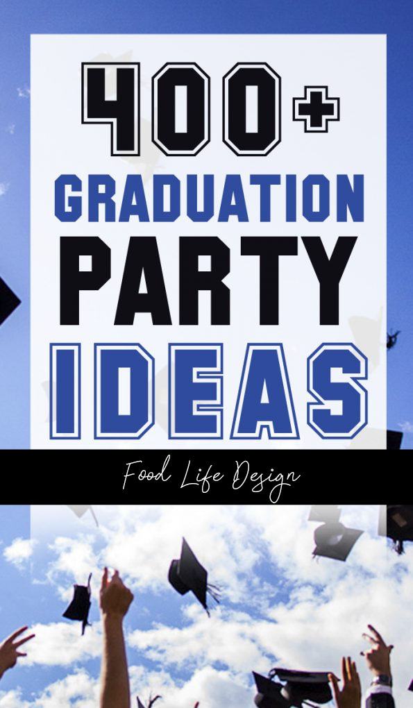 400+ Graduation Party Ideas - Food Life Design