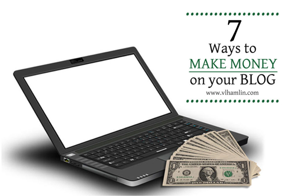 7 Ways to Make Money On Your Blog 2