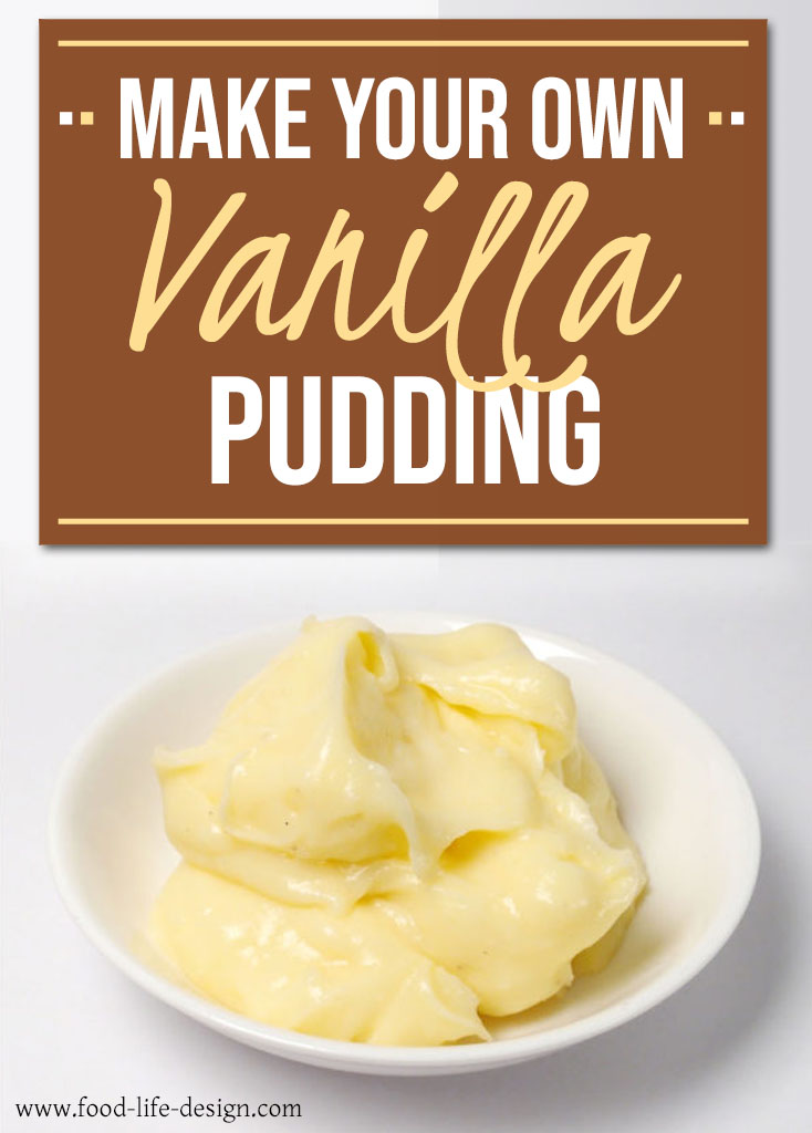 Make Your Own Vanilla Pudding at Home - Food Life Design