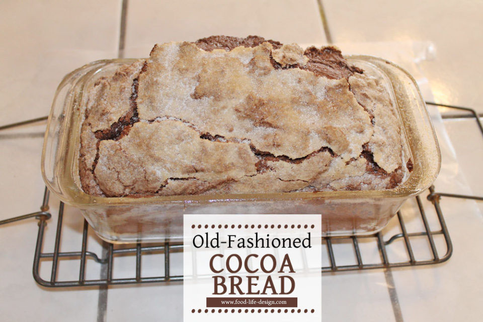 Old Fashioned Cocoa Bread Recipe - Food Life Design