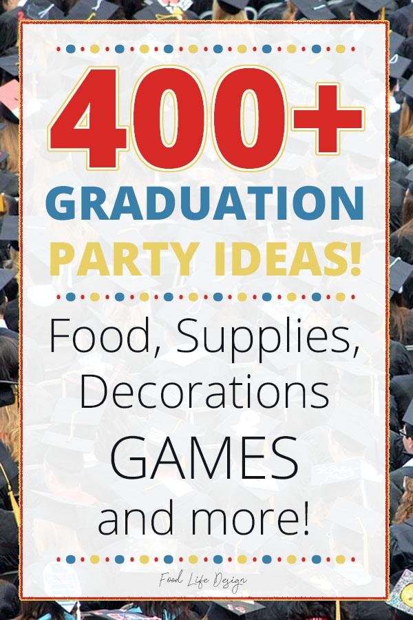 Over 400 Graduation Party Ideas - Food Life Design