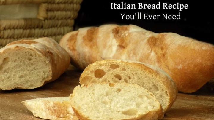 The Best Basic Italian Bread Recipe Food Life Design