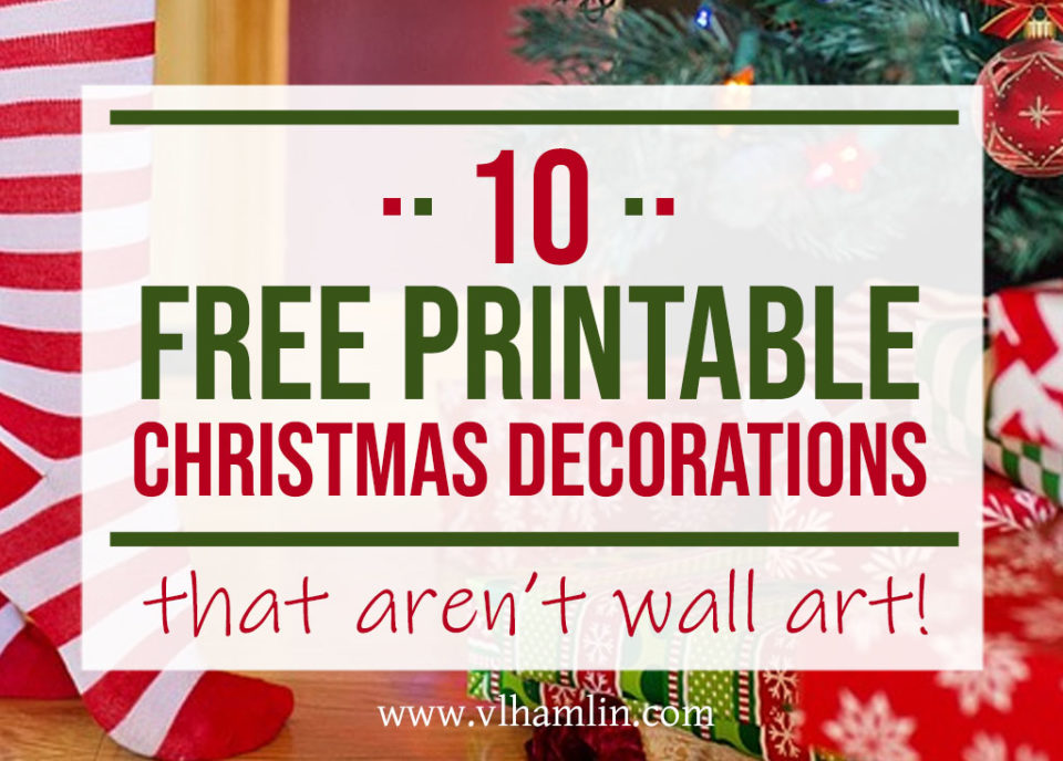 10 Free Printable Christmas Decorations | Food Life Design