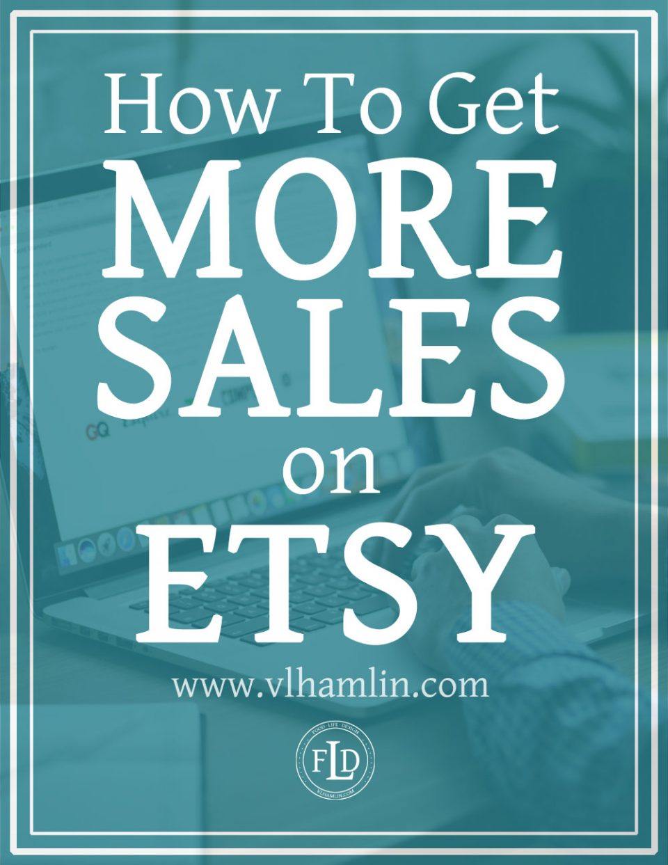 How to Get More Sales on Etsy - LEAD