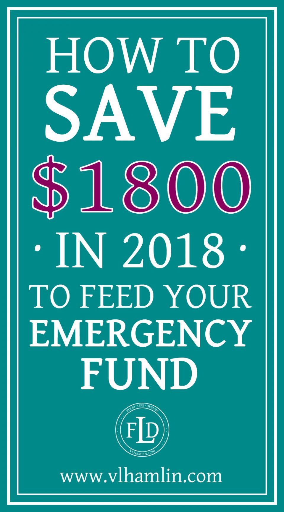 How to Save $1800 in 2018 to Feed Your Emergency Fund