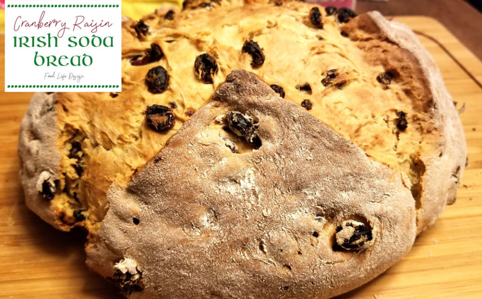 Cranberry Raisin Irish Soda Bread - Food Life Design