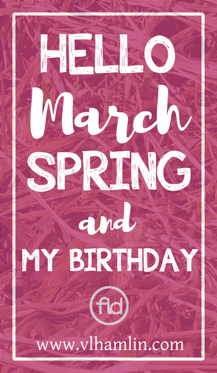 hello march spring and my birthday