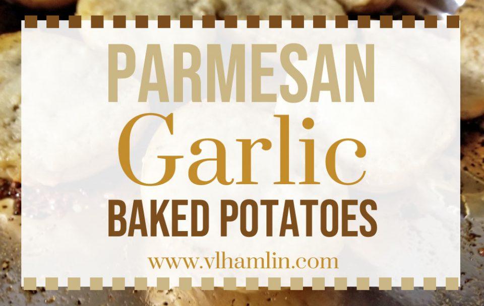 Parmesan Garlic Baked Potatoes