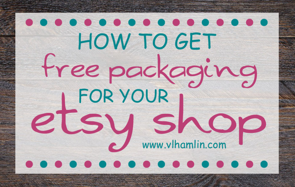 How to Get Free Packaging for Your Etsy Shop