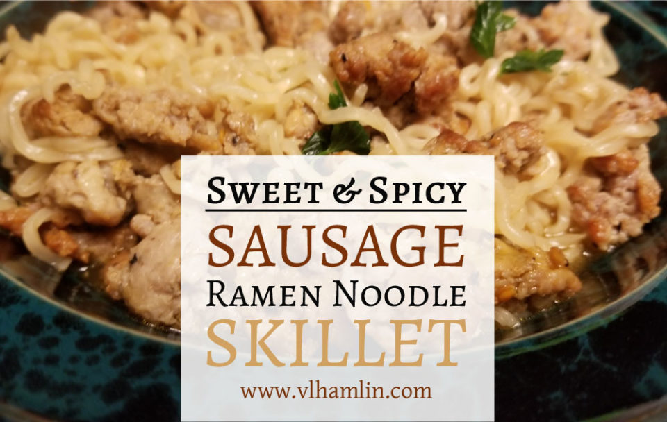 Sweet and Spicy Sausage Ramen Noodle Skillet - FEATURED