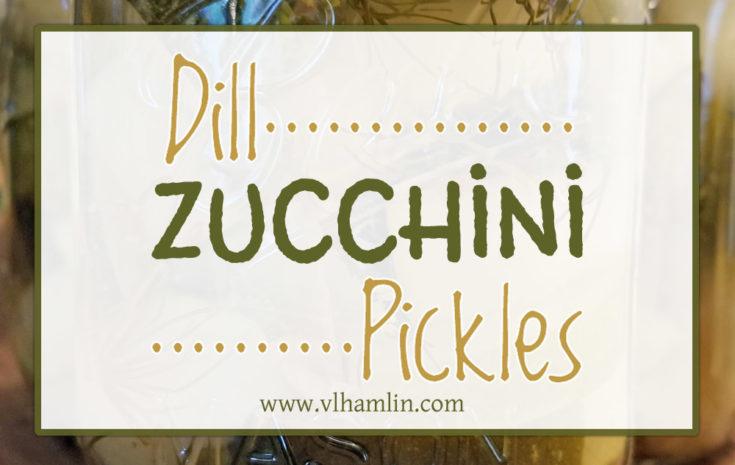 Dill Zucchini Pickles