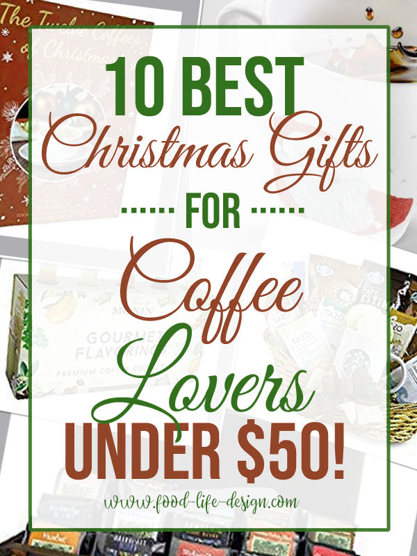Best Christmas Gifts for Coffee Lovers - Food Life Design