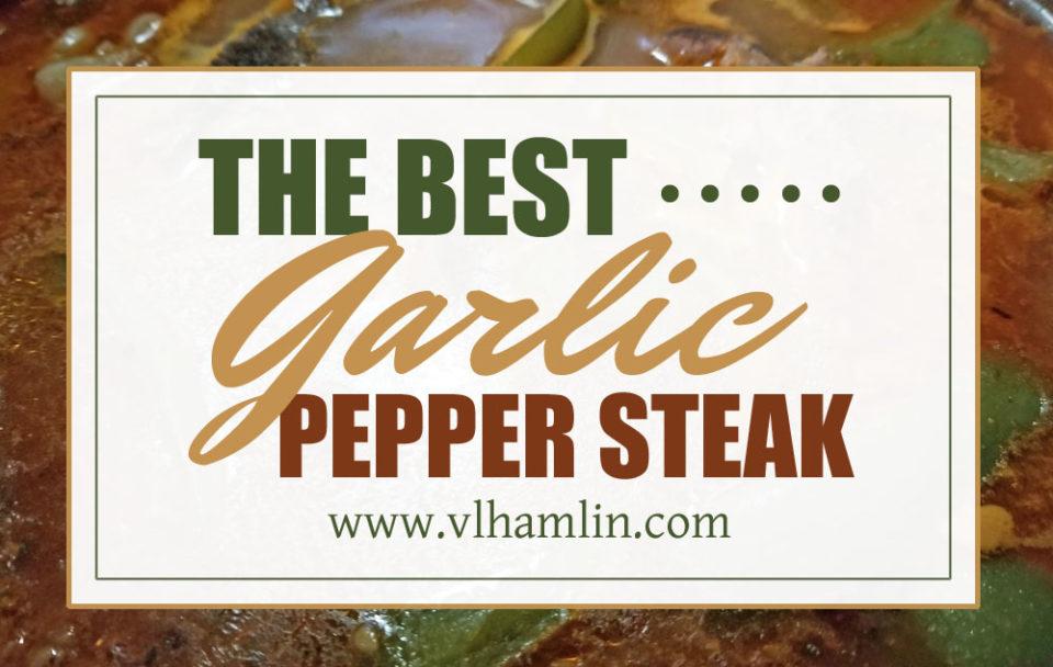 The Best Garlic Pepper Steak Recipe