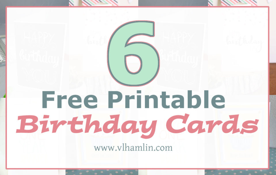 6 Free Printable Birthday Cards
