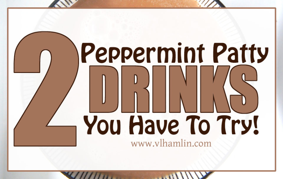 2 Peppermint Patty Drinks You Have To Try!