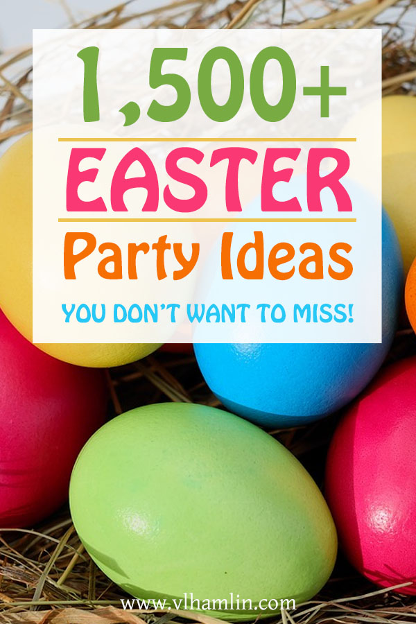 1500 Easter Party Ideas You Dont Want to Miss | Free Printables, Recipes, Decorations and More!