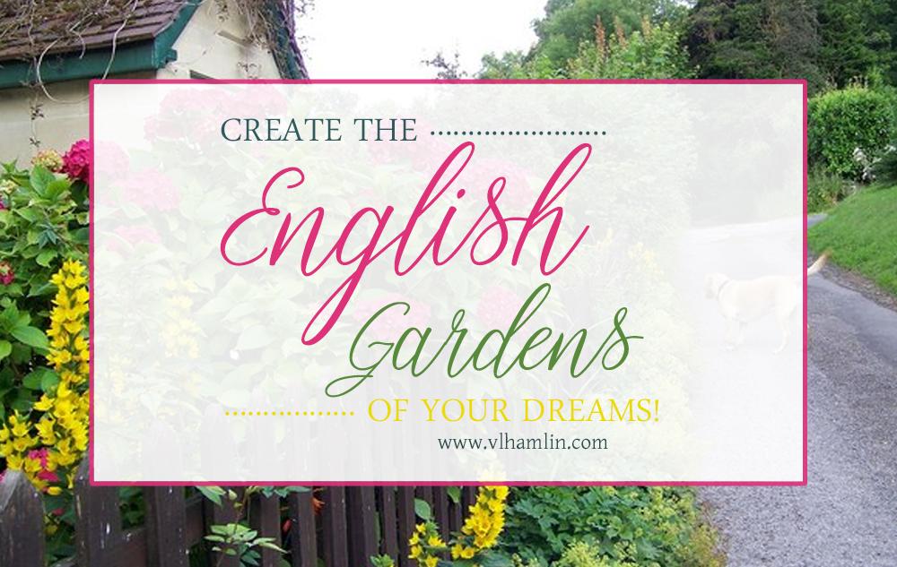 Create the English Garden of Your Dreams | Food Life Design