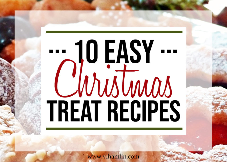 10 Easy Christmas Treat Recipes Your Family Will Beg For Year After Year | Food Life Design