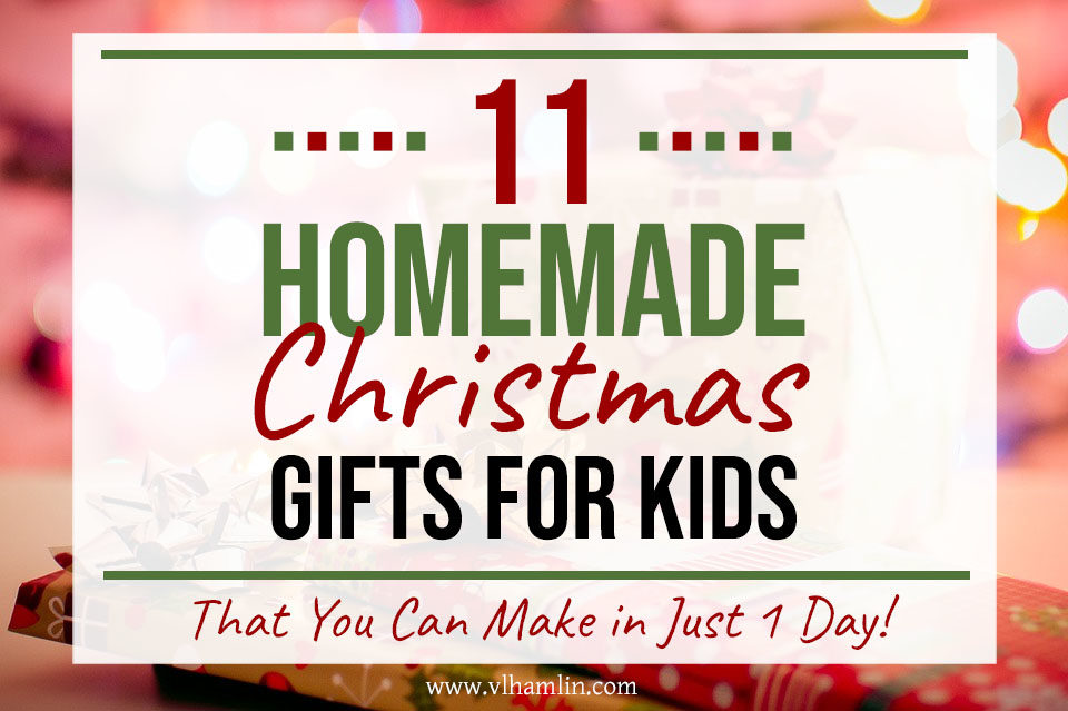 Homemade Christmas Gifts for Kids | Food Life Design