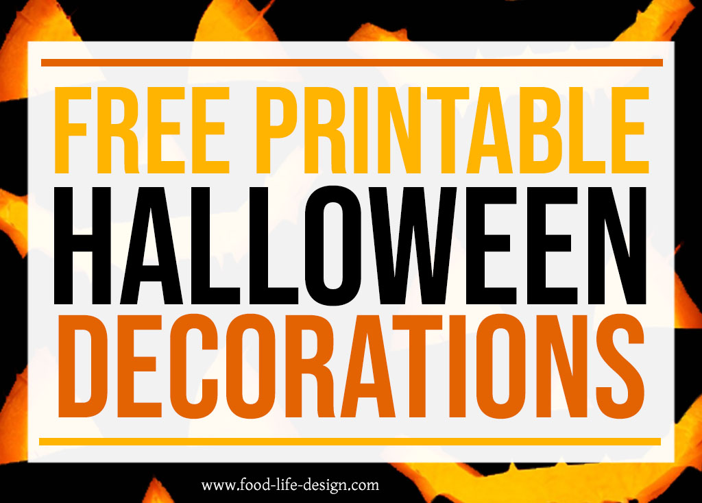 7 Free Printable Halloween Decorations Food Life Design