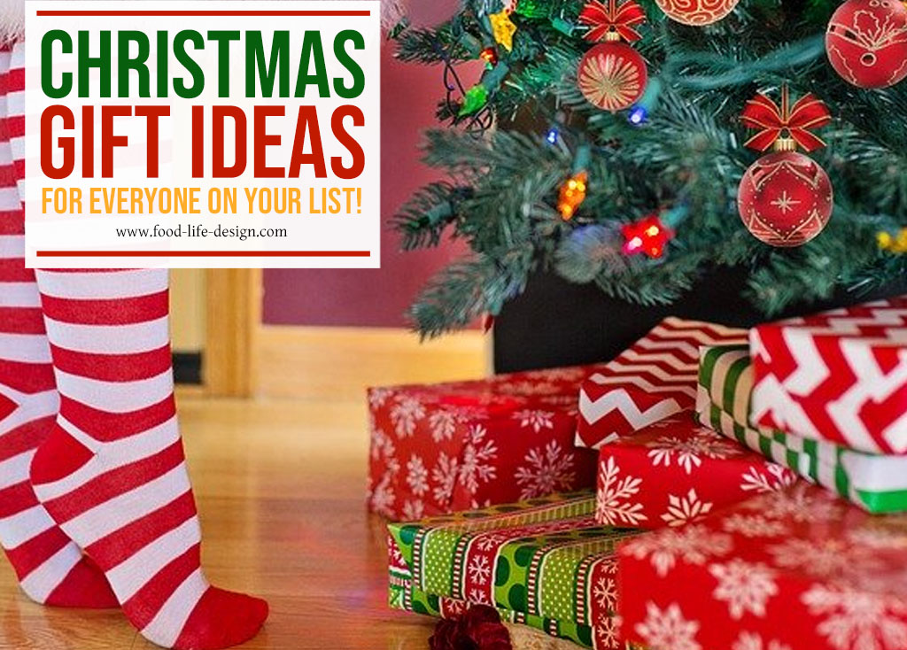 Christmas Gift Ideas For Everyone On Your List Food Life Design