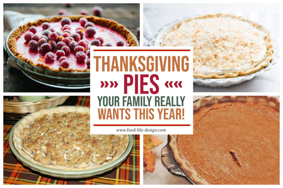 Thanksgiving Pies Your Family Really Wants You to Make - Food Life Design