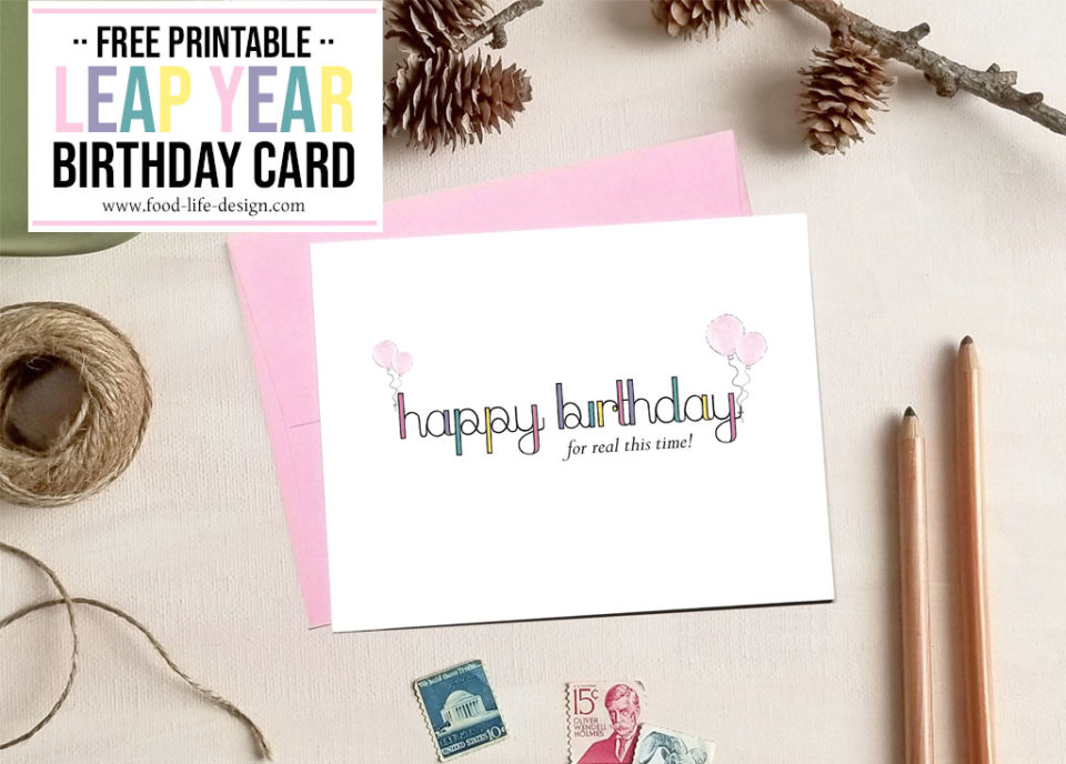 Free Printable Leap Year Birthday Card 2 - Food Life Design