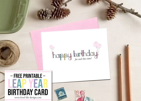 Free Printable Leap Year Birthday Card 3 - Food Life Design