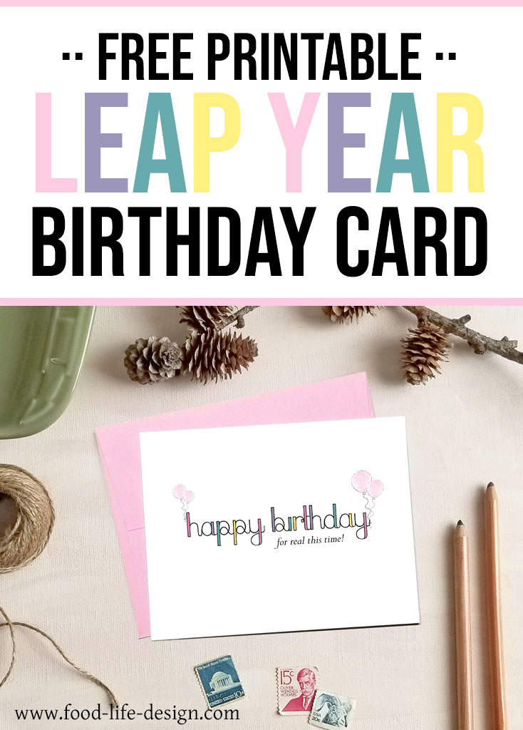 Free Printable Leap Year Birthday Card - Food Life Design