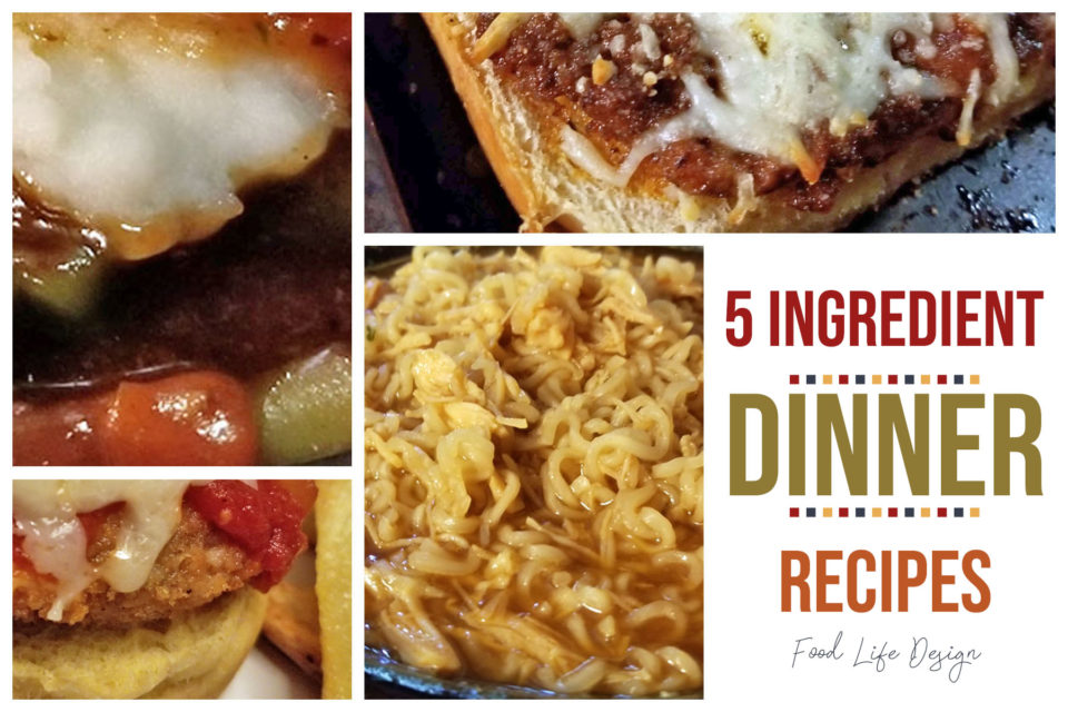 5 Ingredient Dinner Recipes - Food Life Design
