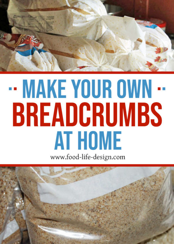 Make Your Own Breadcrumbs At Home - Food Life Design