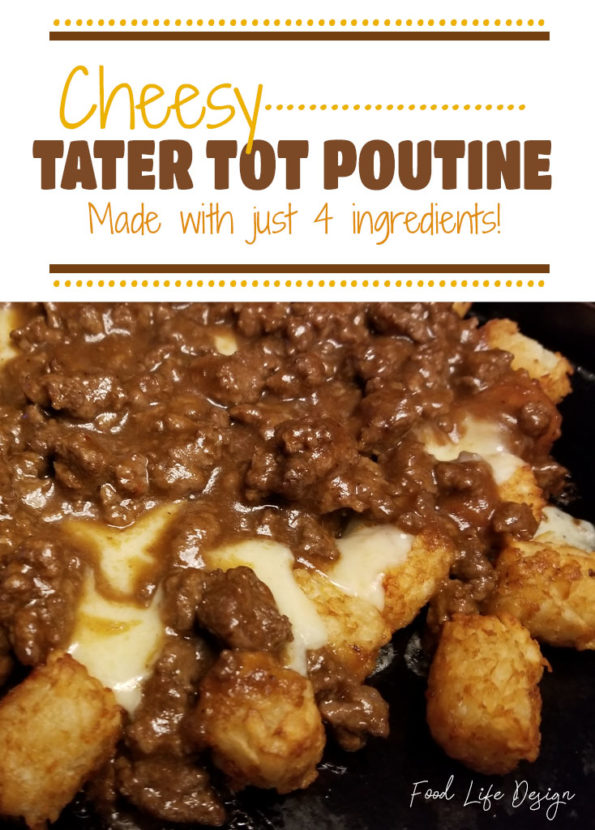 Cheesy Tater Tot Poutine - Food Life Design