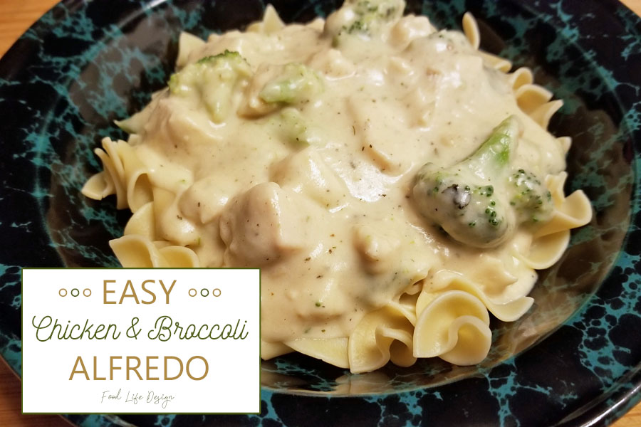 Chicken and Broccoli Alfredo - Food Life Design