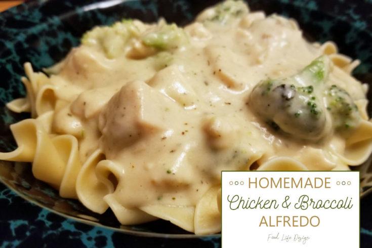 Homemade Chicken and Broccoli Alfredo - Food Life Design