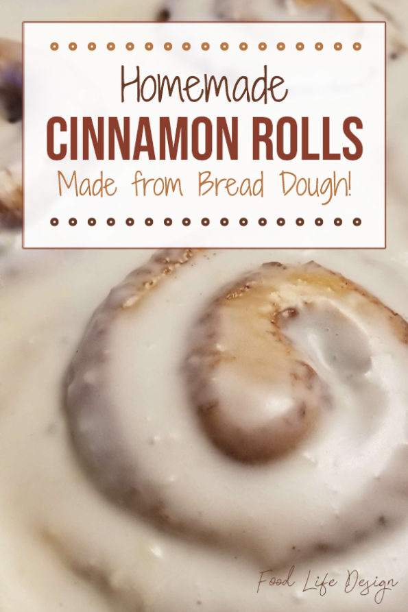 Homemade Cinnamon Rolls Made from Bread Dough - Food Life Design