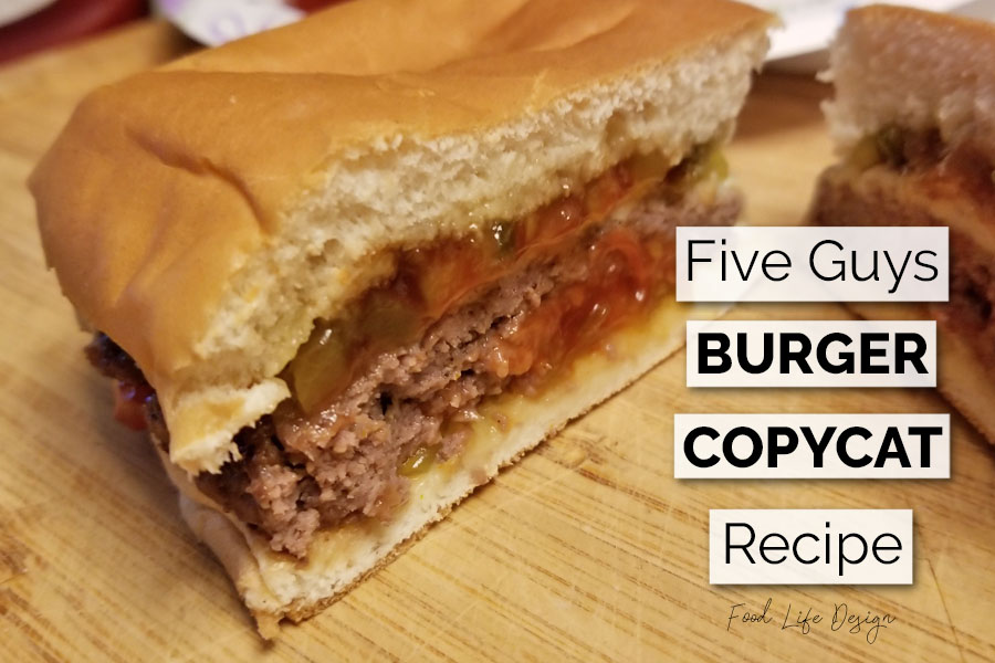 Five Guys Burger Copycat Recipe - Food Life Design