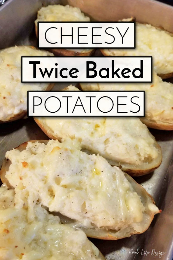 Cheesy Twice Baked Potatoes - Food Life Design