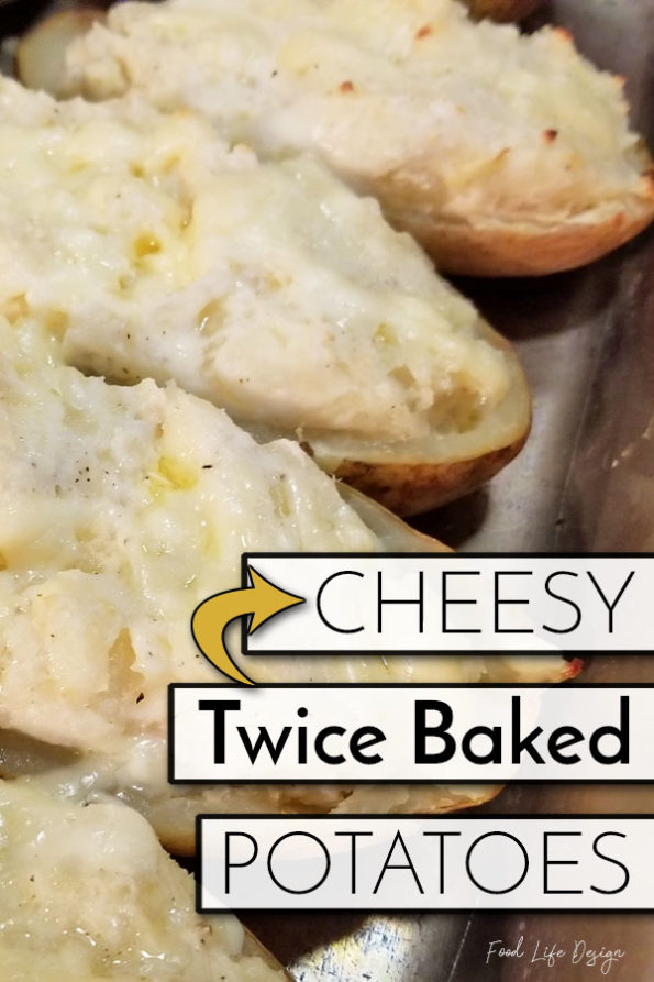 Homemade Cheesy Twice Baked Potatoes - Food Life Design