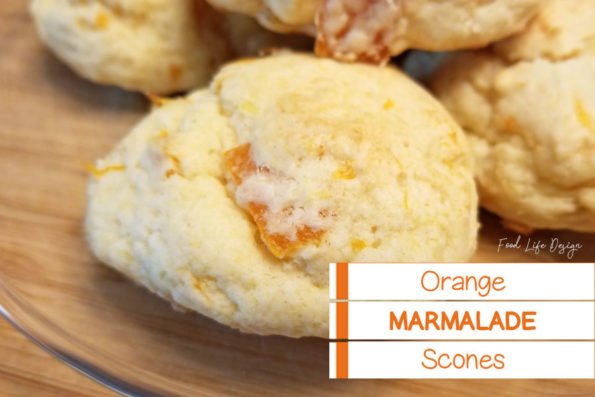 Make Your Own Orange Marmalade Scones - Food Life Design
