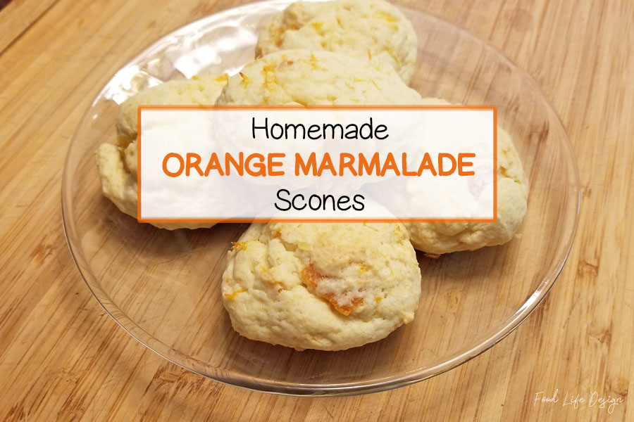 Orange Marmalade Scones - Ready in Just 20 Minutes - Food Life Design