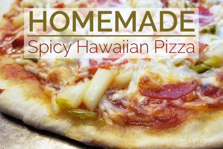 Homemade Spicy Hawaiian Pizza