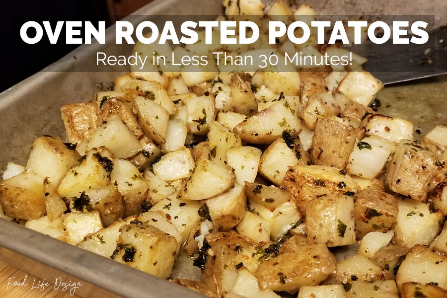 Oven Roasted Potatoes - Ready in Less Than 30 Minutes