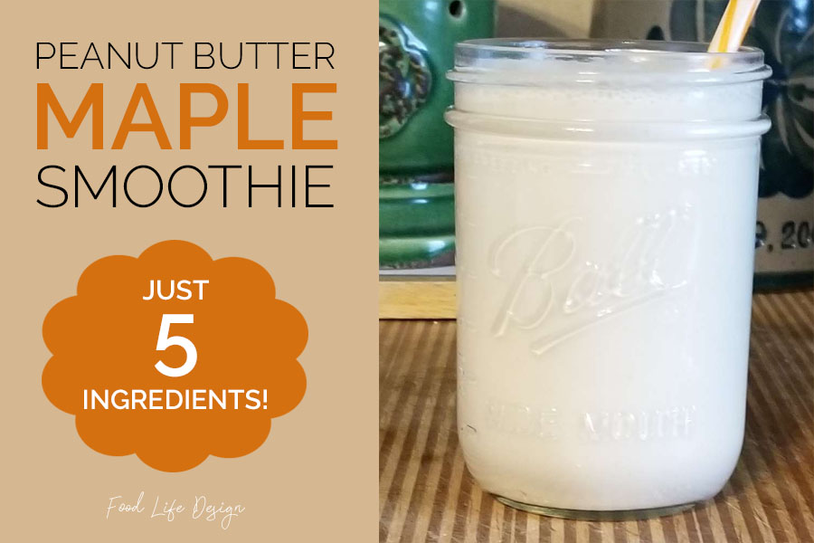 Maple Peanut Butter Smoothie - Food Life Design