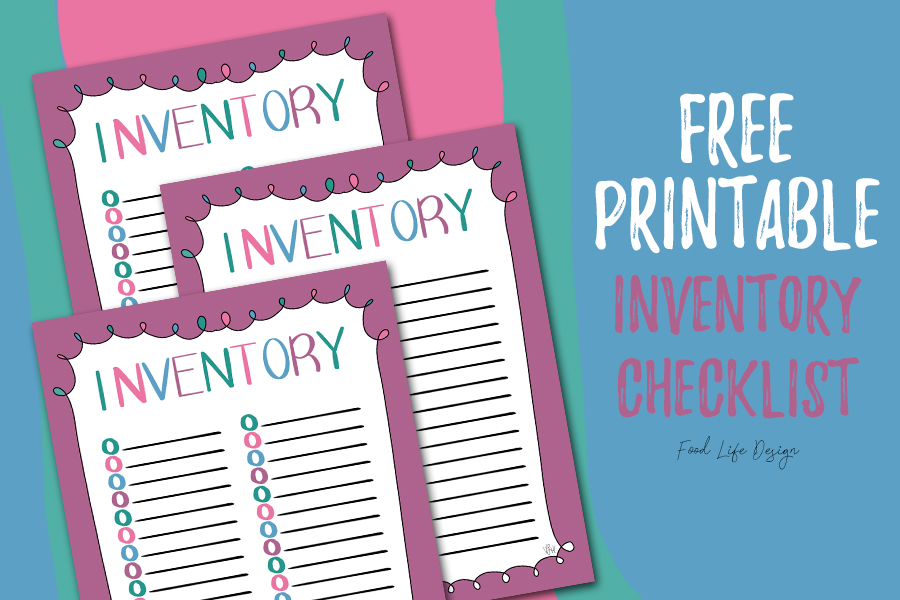 Print Your Own Inventory Checklist - Food Life Design