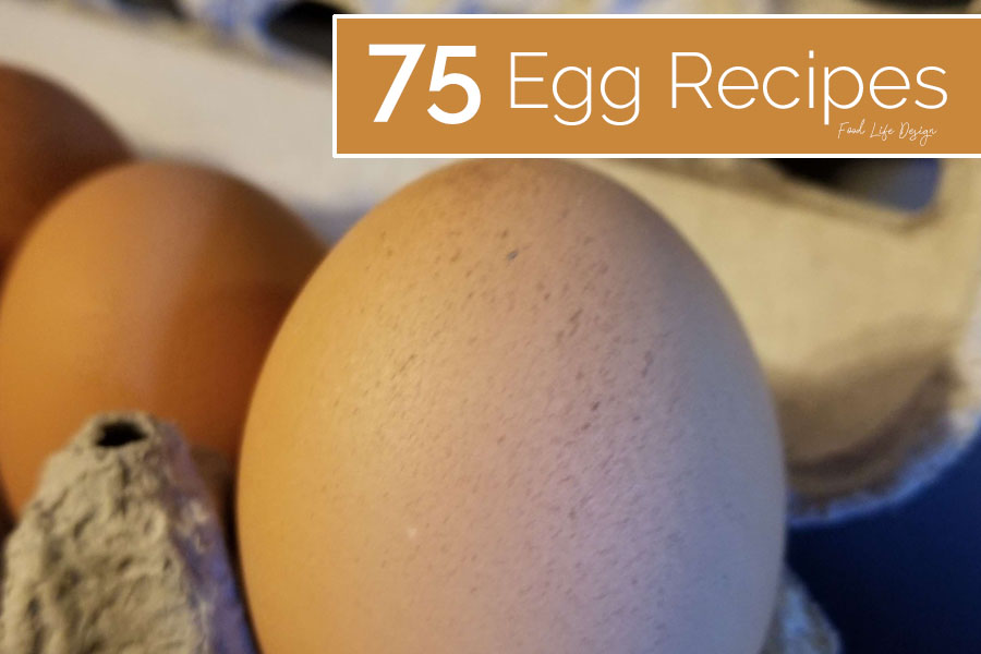 75 Egg Recipes - Food Life Design